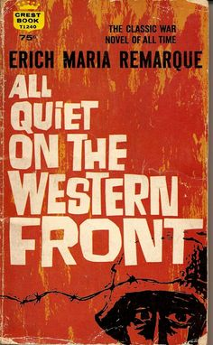 All Quiet on the Western Front by Erich Maria Remarque - http://www.kclibrary.org/blog/kc-unbound/book-review-all-quiet-western-front-erich-maria-remarque