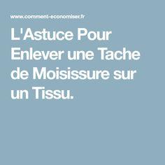 L'Astuce Pour Enlever une Tache de Moisissure sur un Tissu.