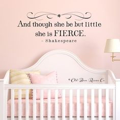 http://supermarkethq.com/product/and-though-she-be-but-little-she-is-fierce-vinyl-wall-decal