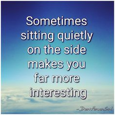 #quote #dearmamasal #sittingontheside #interesting