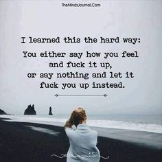 Life Quotes : QUOTATION - Image : Quotes about Love - Description I Learned This The Hard Way - themindsjournal. Sharing is Caring - Hey can you Share this Quote Wisdom Quotes, True Quotes, Great Quotes, Motivational Quotes, Inspirational Quotes, Qoutes, Happiness Quotes, Super Quotes, Fact Quotes