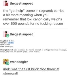 """I never knew what """"knowing too much"""" truly was until I read that Loki weights 500 lbs..... howwww"""