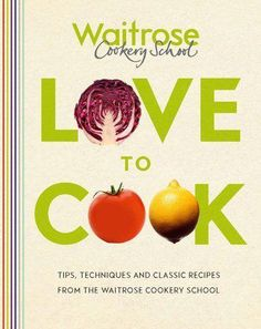 Love to Cook is the a classic kitchen companion from the wisdom of the Waitrose Cookery School. Whatever your level of expertise, once you master the skills you will soon be preparing sumptuous spreads for family and friends Kids Cooking Recipes, Cooking Turkey, Cooking With Kids, Easy Cooking, Healthy Cooking, Cooking Lamb, Cooking Videos, Healthy Food, Cooking Bread