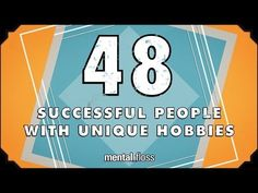 48 Successful People With Unique Hobbies - mental_floss on YouTube (Ep.205)