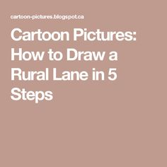 Cartoon Pictures: How to Draw a Rural Lane in 5 Steps