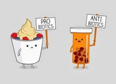 Culture Wars: Probiotics vs. antibiotics :) (Shared by George Takei)