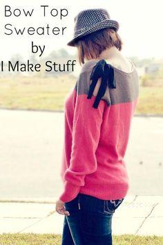 DIY Clothes Refashion: DIY Bow Top Sweater