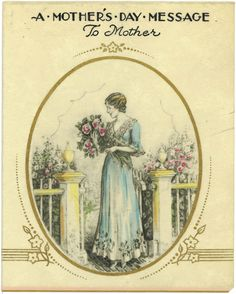 1920 Hallmark Mother's Day Card -- Parade -- 5-24-16 -- Photos: The Most Beautiful Mother's Day Cards Through the Years