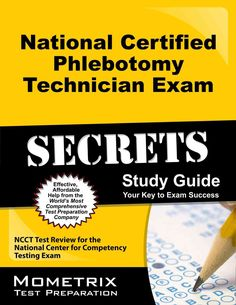 National Certified Phlebotomy Technician Exam Secrets: Ncct Test Review for the National Center for Competency Testing Exam