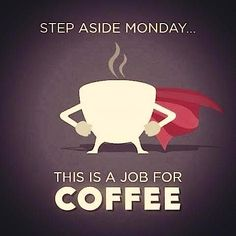 Thank heavens for coffee. Step Aside Monday funny quotes coffee monday days of the week humor monday quotes Coffee Talk, I Love Coffee, My Coffee, Coffee Cups, Coffee Today, Coffee Girl, Good Morning With Coffee, Coffee Icon, Happy Coffee