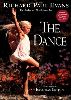 The Dance by Richard Paul Evans, illustrated by Jonathan Linton. A beautiful story about a father's love and the dances which accompany life.