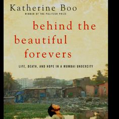 No book club could read this and not be moved to spend the entire book club meeting talking about it. Behind the Beautiful Forevers, by Katherine Boo.