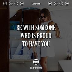 Be with someone who is proud to have you.  #quotes #quote #luxury #lifestyle #rich #life #love #proud #date #couple