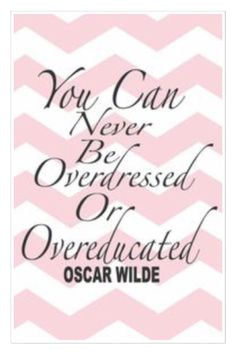 #remember this #Friday you can never be #overdressed or #overeducated - #quote by #Oscarwilde  #quoting #quotation #fact #fblogger #fashion #fashionista #style #fashiondiaries #fashionwriter #stylist #pearlsandvagabonds