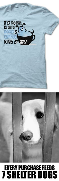 A shirt about coffee and dogs? YES please! Love that it helps a cause too! http://iheartdogs.com/product/coffee-and-dogs-day/?utm_source=PinterestAd_CoffeeDogsDay&utm_medium=link&utm_campaign=PinterestAd_CoffeeDogsDay