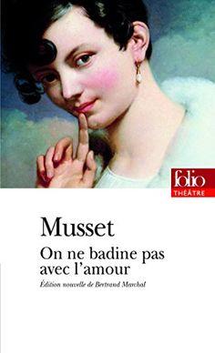 On ne badine pas avec l'amour de Alfred de Musset http://www.amazon.fr/dp/2070358100/ref=cm_sw_r_pi_dp_mEfwvb1D0N6X1