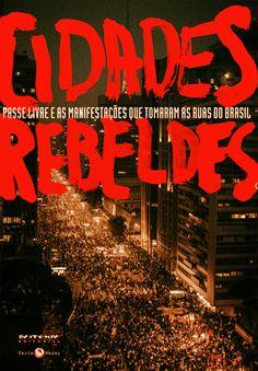 Cidades Rebeldes, compilação de textos de diversos autores sobre as manifestações de junho de 2013 no Brasil