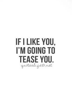 Teasing you