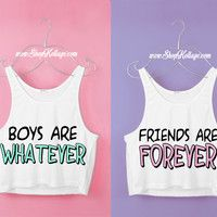 Boys Are Whatever, Friends Are Forever Crop Tank Top