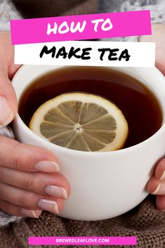 Here's what you need to know to make tea taste better whether you're brewing from tea bags, making tea on the stove, or making tea from tea leaves from scratch in a teapot. Easy steps and instructions to properly make the best iced and hot tea. Hot Tea Recipes, Perfect Cup Of Tea, Tea Gifts, Tea Benefits, Oolong Tea, Brewing Tea, Tea Blends, Tea Infuser, How To Make Tea