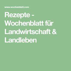 Rezepte - Wochenblatt für Landwirtschaft & Landleben