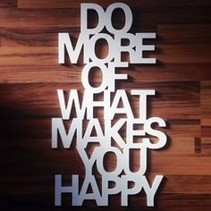 Do more of what makes you happy / quote  / quotes / frase / frasedeldia