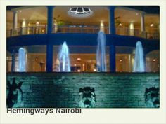 One of the fanciest places in Nairobi Hemingways Nairobi  Nairobi, Kenya