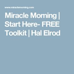 Miracle Morning | Start Here- FREE Toolkit | Hal Elrod
