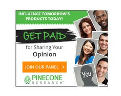 Have you applied for Pinecone Research? Ranked #1 survey site by the Survey Police. EARN $3 CASH per survey . Qualify for EVERY survey. Test products for FREE occasionally. Don't miss out. Right now they have lifted some of the demographic restrictions making it easier to be accepted. Worth a try. http://www.freebiequeen13.net/pinecone-research.html