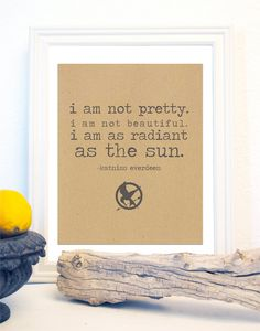 Hunger Games Print Quote by Katniss Everdeen, Catching Fire, Mockingjay