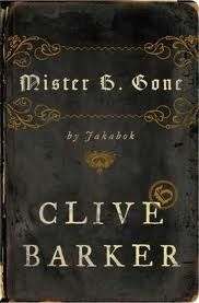 Mister B. Gone; Clive Barker.   My Favorite All Time Book By Clive Barker. Love This Book.