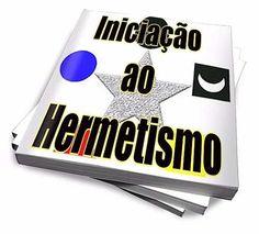 Iniciação Ao Hermetismo