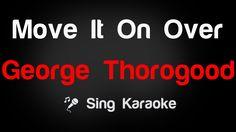 George Thorogood - Move It On Over Karaoke Lyrics