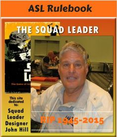 ASL Rulebook by John Hill can be viewed on this tribute site. All information on this site is made available through the efforts of the John Hill family. Advanced Squad Leader, Hall Of Fame Game, Game Design, War, History, Games, Shopping, Ideas, Products