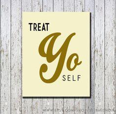 TREAT YO SELF Parks and Recreation quote print // by StephiiShop, $8.50 // aziz ansari