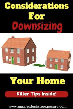 Homeowners often ask themselves how to know is it time to downsize my home? See the biggest considerations to downsize a home and tips for doing so. http://www.maxrealestateexposure.com/downsize-your-home/