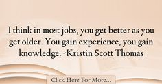 Kristin Scott Thomas Quotes About Experience - 17844