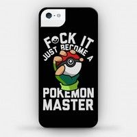 F*ck It Ill Just Become A Pokemon Master (iPhone4 Case) (Size 4; Color White)