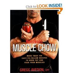 Men's Health Muscle Chow: More Than 150 Meals to Feed Your Muscles and Fuel Your Workouts --- http://www.amazon.com/Mens-Health-Muscle-Chow-Workouts/dp/1594865485/?tag=lifeskillsf08-20