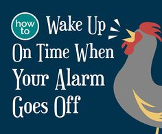 If getting up on time is a challenge for you, read our guide on how to wake up on time so you can be the early bird each and every morning.