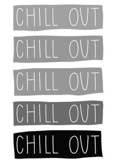 chill out chill out chill out chill out.chill out! Words Quotes, Wise Words, Me Quotes, Sayings, Youre My Person, Motivation, Note To Self, Inspire Me, Cool Words