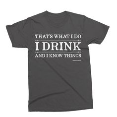 Pointless Clothing Co. I Drink And I Know Things T-Shirt