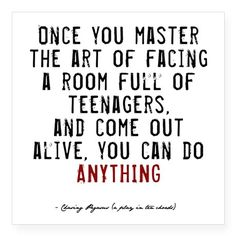 On teaching teenagers...