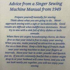 Advice from a Singer sewing machine manual from 1949...