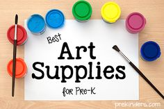 Best Art Supplies for Pre-K from PreKinders.com  Fantastic post; worth visiting and RE-visiting