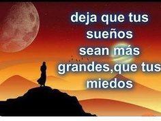 Deja que tus sueños sean mas grandes que tus miedos. www.eddyrosales.com #PersonalBranding