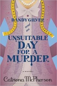 Dandy Gilver and an Unsuitable Day for a Murder- Amateur investigator Dandy Gilver is an upper-class lady who solves upper-class crimes, along with her friend Alec Osborne| BookPage