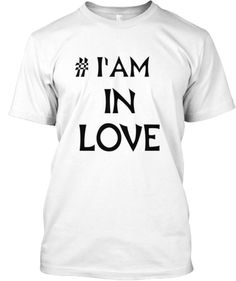 I'am in Love Shirts | Teespring