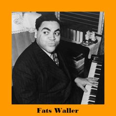 "Fats Waller was an American jazz pianist, organist, composer, singer, and comedic entertainer, whose innovations to the Harlem stride style laid the groundwork for modern jazz piano. His tunes ""Ain't Misbehavin'"" & ""Honeysuckle Rose"", were inducted into the Grammy Hall of Fame."