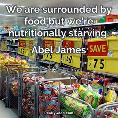We are surrounded by #food but were #nutritionally #starving. Abel James #quote